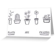 Plants are Friends (black and white) Greeting Card