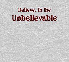 Believe… Unisex T-Shirt