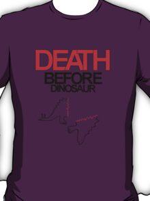 Death Before Dinosaur T-Shirt