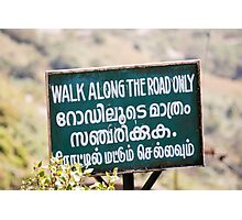 Walk around the road only Photographic Print