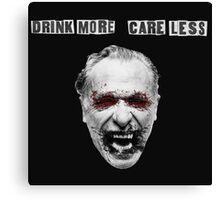 Charles Bukowski - Drink More Care Less Canvas Print