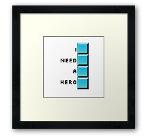 I need a hero- long tetris Framed Print