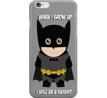 When I grow up, I will be a Knight  iPhone Case/Skin
