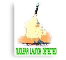 Nuclear Launch Detected Canvas Print