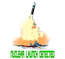 Nuclear Launch Detected Photographic Print
