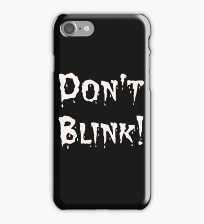 Don't Blink! (2) iPhone Case/Skin