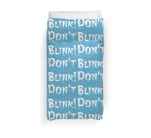 Don't Blink! (2) Duvet Cover