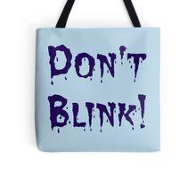 Don't Blink! Tote Bag
