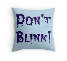 Don't Blink! Throw Pillow