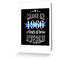 Made in 1966... 49 Years of being Awesome Greeting Card