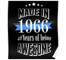 Made in 1966... 49 Years of being Awesome Poster