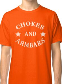 Chokes And Armbars Classic T-Shirt