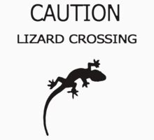 caution - lizard crossing by ch3rrybl0ss0m