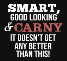 Smart Good Looking Carny T-shirt by musthavetshirts