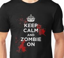Keep Calm and Zombie On Unisex T-Shirt