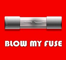 Blow My Fuse by BlueShift