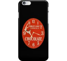 GIVE THE GIFT OF TIME TO THE CHOCOHOLIC IN YOUR LIFE  iPhone Case/Skin
