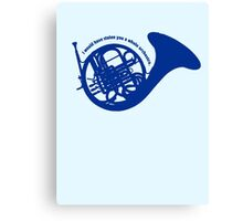 THE BLUE FRENCH HORN Canvas Print