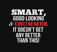 Smart Good Looking Drummer T-shirt T-Shirt