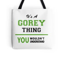 It's a GOREY thing, you wouldn't understand !! Tote Bag