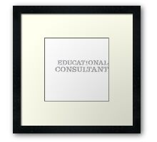 Smart Good Looking Educational Consultant T-shirt Framed Print