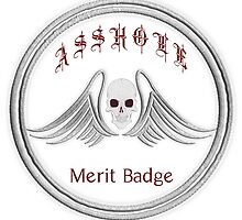 Asshole Merit Badge by FUGear