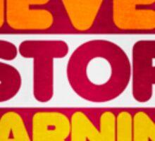 Never Stop Sticker