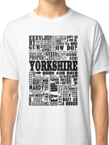 YORKSHIRE SAYINGS Classic T-Shirt