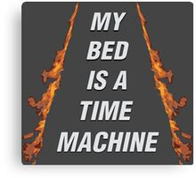 My Bed Is A Time Machine Canvas Print