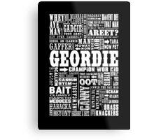 Geordie Sayings Print Metal Print