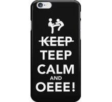 Teep Calm and Oeee! iPhone Case/Skin