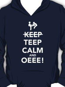 Teep Calm and Oeee! T-Shirt