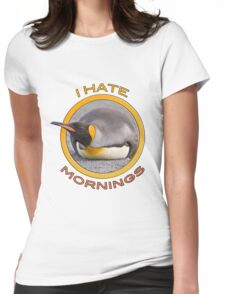 I hate mornings! Womens Fitted T-Shirt