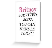 Britney Survived, Britney. Greeting Card