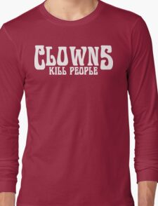 CLOWNS KILL PEOPLE FUNNY GEEK NERD Long Sleeve T-Shirt