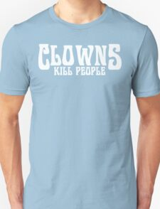 CLOWNS KILL PEOPLE FUNNY GEEK NERD Unisex T-Shirt
