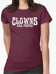 CLOWNS KILL PEOPLE FUNNY GEEK NERD Womens Fitted T-Shirt