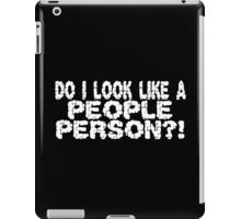 DO I LOOK LIKE A PEOPLE PERSON funny geek nerd iPad Case/Skin