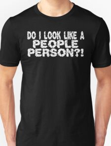 DO I LOOK LIKE A PEOPLE PERSON funny geek nerd T-Shirt