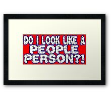 DO I LOOK LIKE A PEOPLE PERSON1 funny geek nerd Framed Print