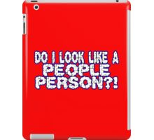 DO I LOOK LIKE A PEOPLE PERSON1 funny geek nerd iPad Case/Skin