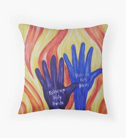 Raise up Holy hands Throw Pillow