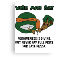 Wise Man Say - Party Canvas Print