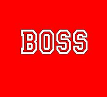 The Boss, Boss, The Govenor, CEO, In charge, The Chief, Obey! On Red by TOM HILL - Designer