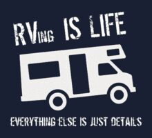 RVing is Life by shakeoutfitters
