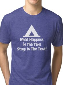 What Happens in the Tent Tri-blend T-Shirt