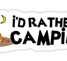 I'd Rather Be Camping Sticker