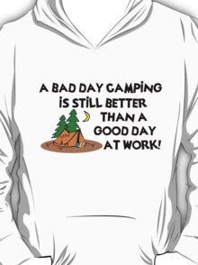 A Bad Day Camping... T-Shirt