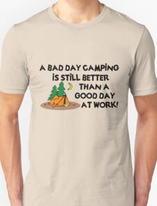 A Bad Day Camping... Unisex T-Shirt