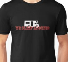 We Sleep Around Unisex T-Shirt